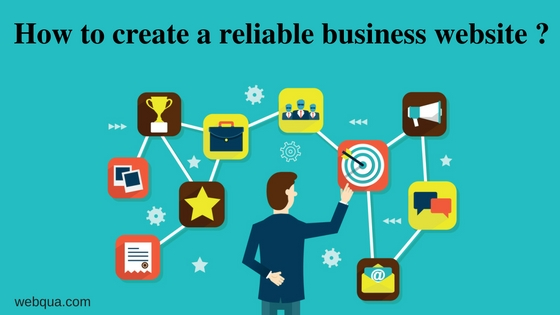 How to create a reliable business website
